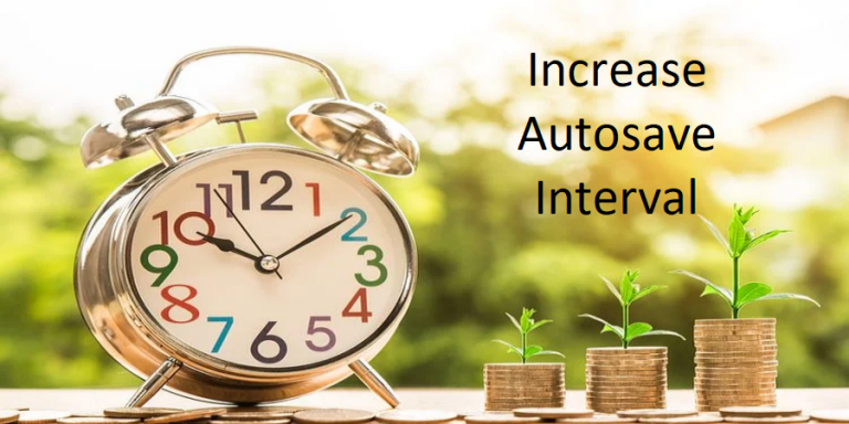 Increase Autosave Interval