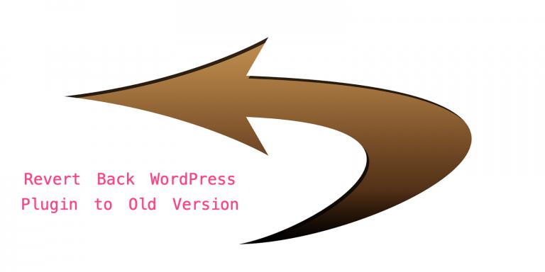 Revert Back WordPress Plugin to Old Version